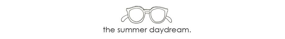 The Summer Daydream.