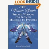 The Women Speak: Shared Wisdom for Women Married to Pastors