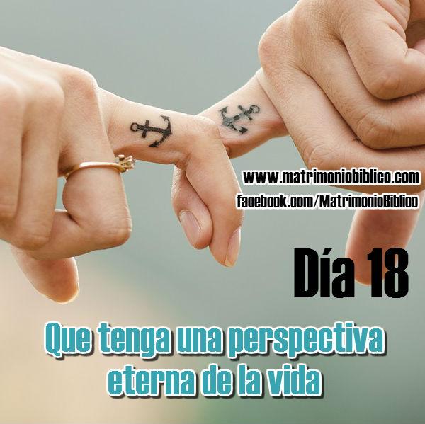 Dia 18 de oración por mi cónyuge: que tenga una perspectiva eterna