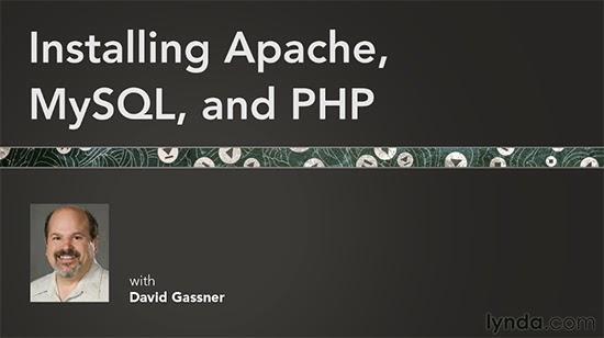 Lynda – Installing Apache, MySQL, and PHP