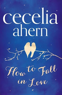 How to Fall in Love Cecilia Ahern