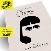 25 Anos de Humor: CARICATURAS (2016) - FINALISTA TROFÉU HQMIX (Publicação de Humor Gráfico)
