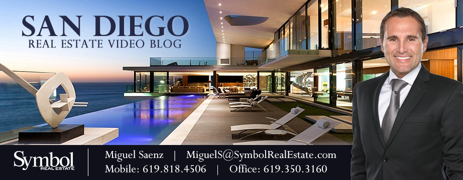 San Diego Real Estate Video Blog with Miguel Saenz