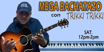 SINTONIZA EL MEGA BACHATAZO CON TRIKKI TRIKKI SABADOS DE 12-2PM POR MEGA 910AM WWW.GOISRADIO.COM