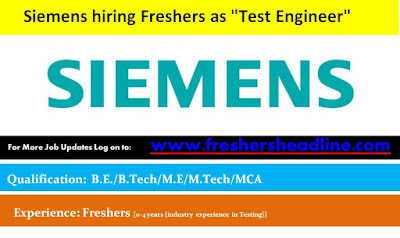 "Siemens hiring Freshers as ""Test Engineer"""