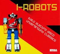 I - ROBOTS - Italo Electro Disco Underground Classics (2004)