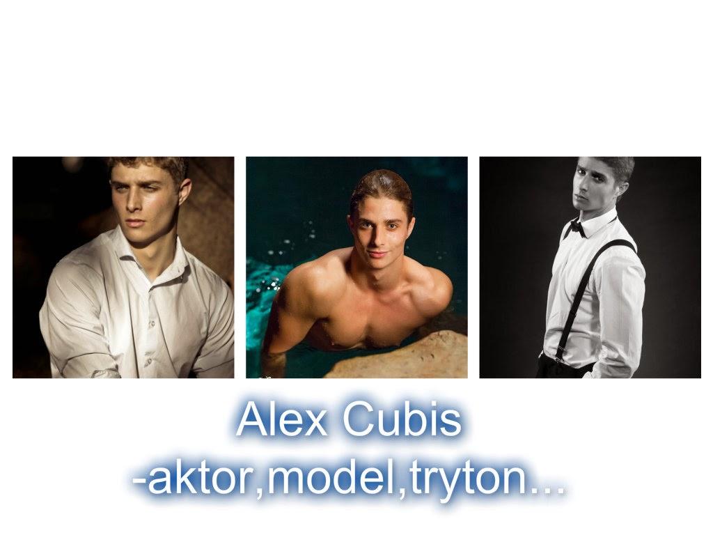 Alex Cubis- aktor,model,tryton...