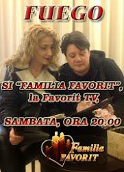 """FUEGO şi """"Familia Favorit"""", la Favorit TV, sâmbătă, ora 20.00"""