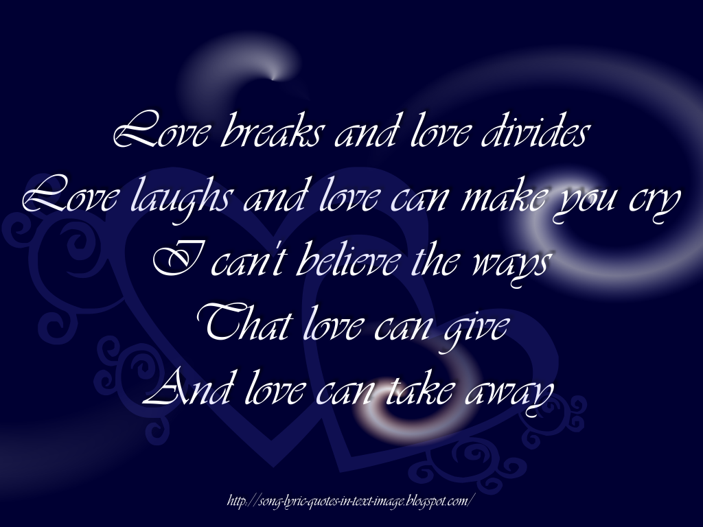 Love Gives Love Takes   The Corrs Song Lyric Quote In Text Image