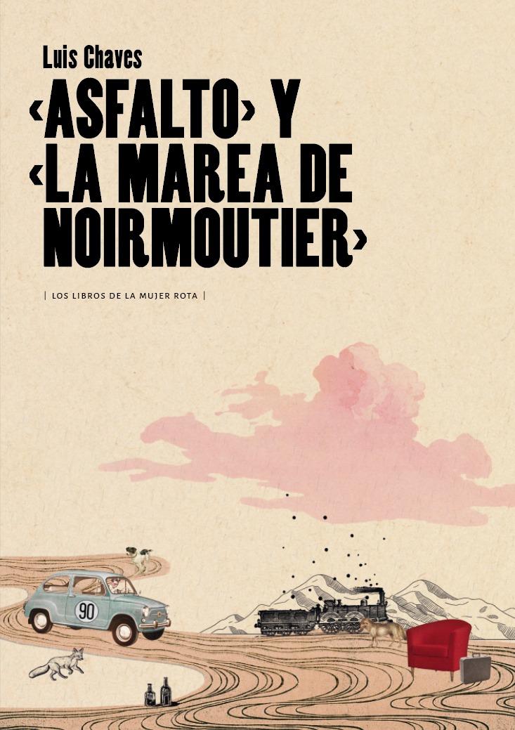 Asfalto + La marea de Noirmoutier / Los libros de la mujer rota