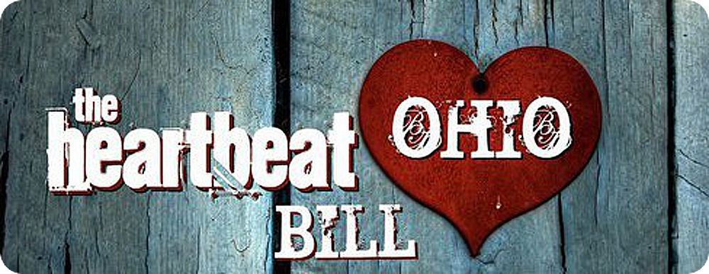 Project Life Call: Heartbeat Bill Ohio