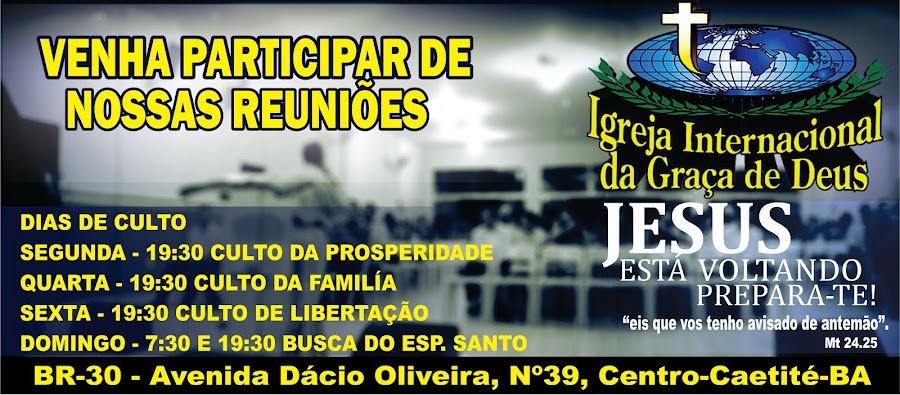 IGREJA INTERNACIONAL DA GRAÇA DE DEUS DE  CAETITÉ