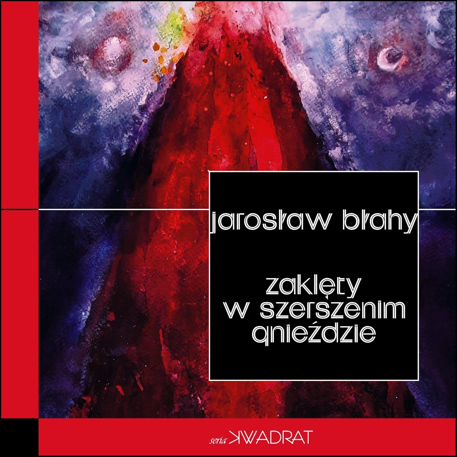 """Jarosław Błahy """"Zaklęty w szerszenim gnieździe"""""""