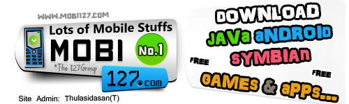 MOBILE127-DOWNLOAD JAVA, SYMBIAN, ANDROID GAMES & APPS FREE