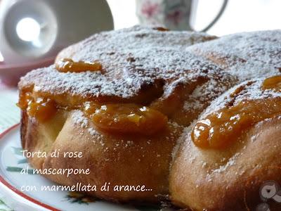 torta di rose al mascarpone con marmellata di arance (ricetta con pasta madre) e tanti auguri a me! ^_-