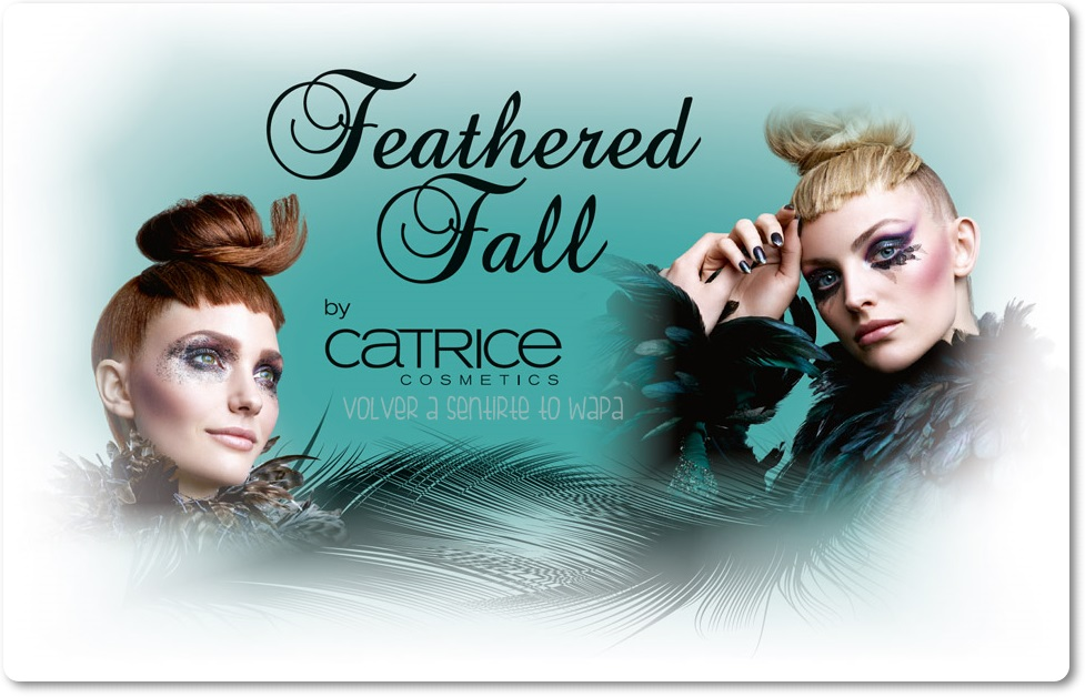 CATRICE - Feathered Fall {Noviembre} - Volver a Sentirte to Wapa