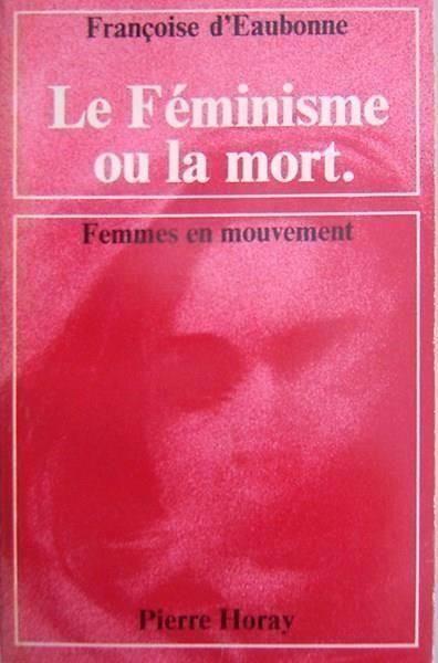 Le féminisme ou la mort 1 & 2