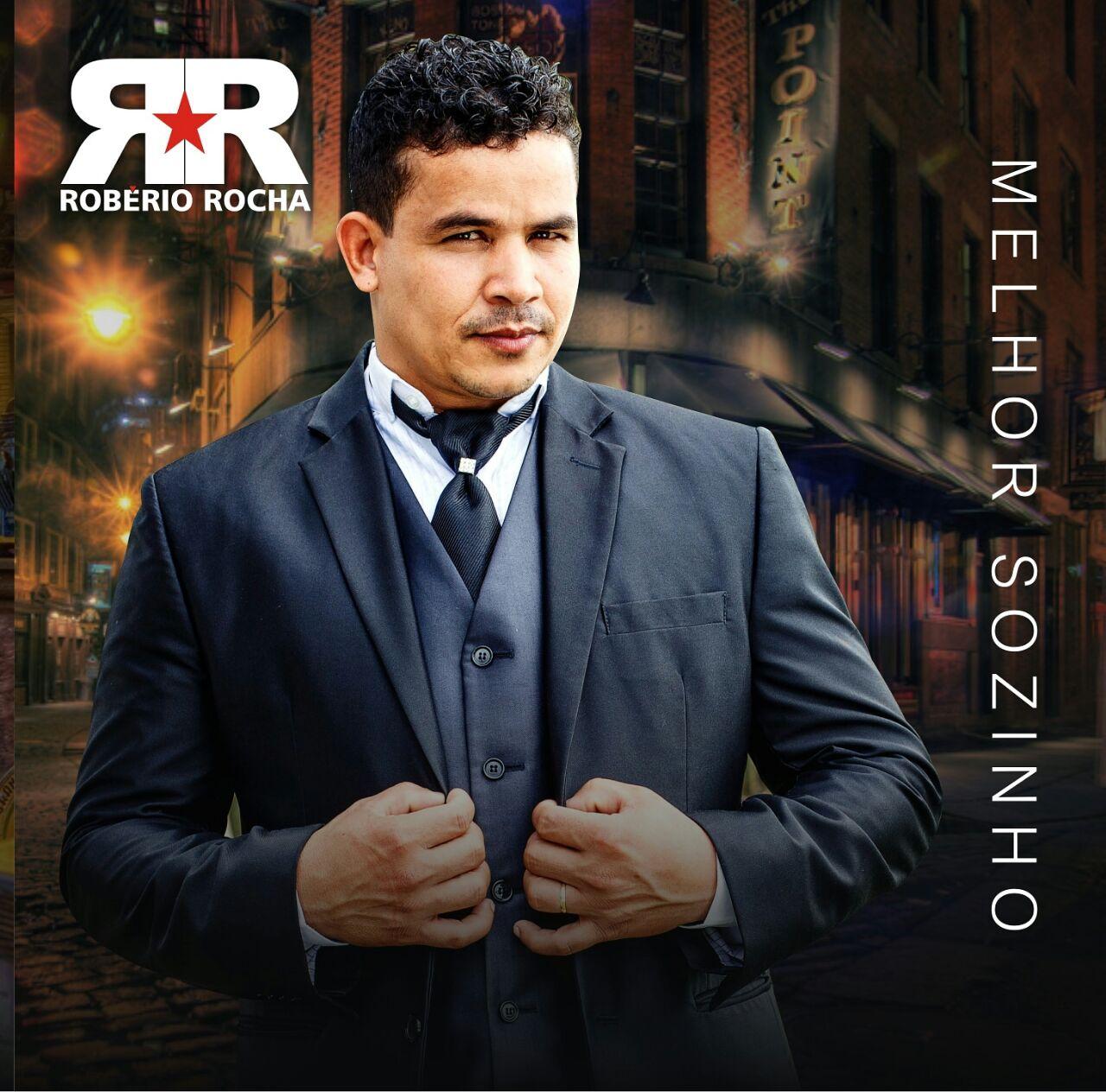 """Saiu o novo CD do ROBÉRIO ROCHA """"Melhor Sozinho""""  Vol. 09"""