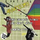 The Amateurs: Things You Only Know If You Don't Drive b/w Cool By Me