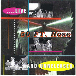 Fifty Foot Hose - Live And Unrealeased