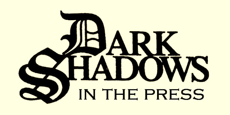 Dark Shadows In The Press