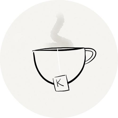 K, tea?