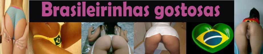 Brasileirinhas gostosas