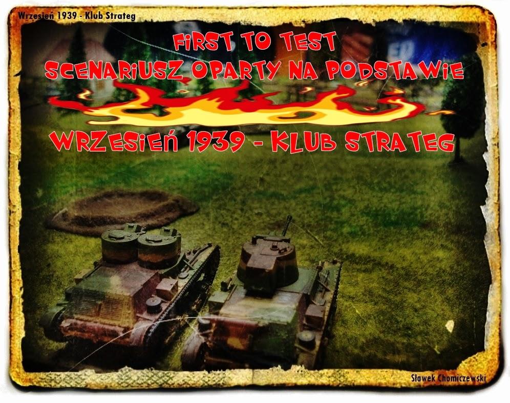 http://warhammster.blogspot.com/2014/07/scenariusz-first-to-test-wrzesien-1939.html