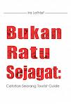 My 17th Book (2019) : Bukan Ratu Sejagat - Catatan Seorang Tourist Guide (e-book)