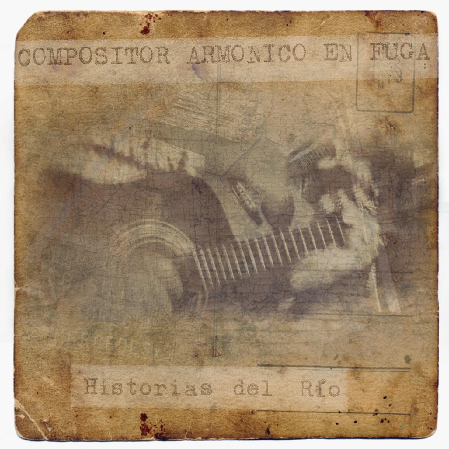 Compositor Armónico En Fuga - Historias del Río (2013)