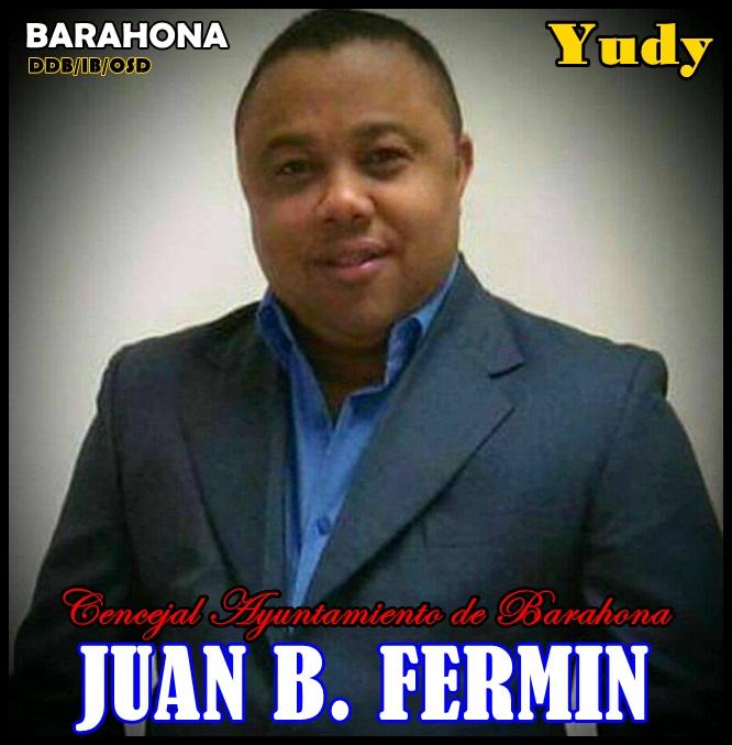 JUAN B. FERMIN (YUDDY), CONCEJAL ALCALDIA MUNICIPIO SANTA CRUZ DE BARAHONA