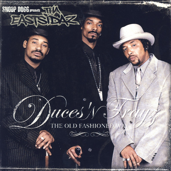 Tha Eastsidaz - Duces 'N Trayz: The Old Fashioned Way  Cover