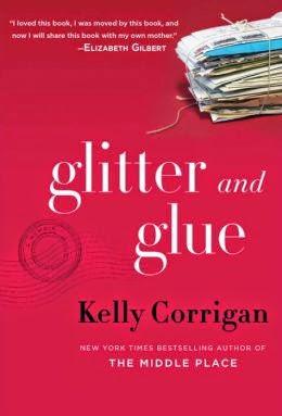 http://www.amazon.com/Glitter-Glue-Memoir-Kelly-Corrigan/dp/034553283X/ref=sr_1_1?s=books&ie=UTF8&qid=1402422170&sr=1-1&keywords=glitter+and+glue+kelly+corrigan