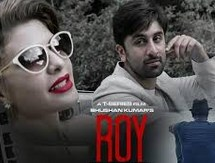 Roy 2015 Hindi Movie Watch Online