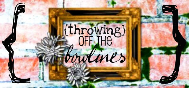 {throwing} off the bowlines