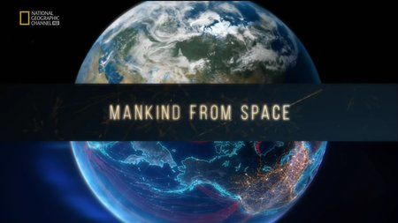 Mankind from space documentary film cosmos for Space documentaries