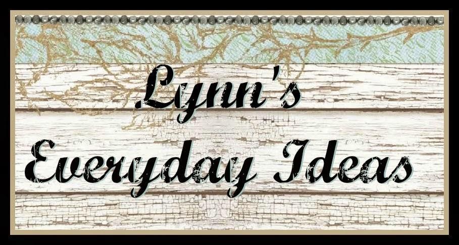 http://lynnseverydayideas.blogspot.com/