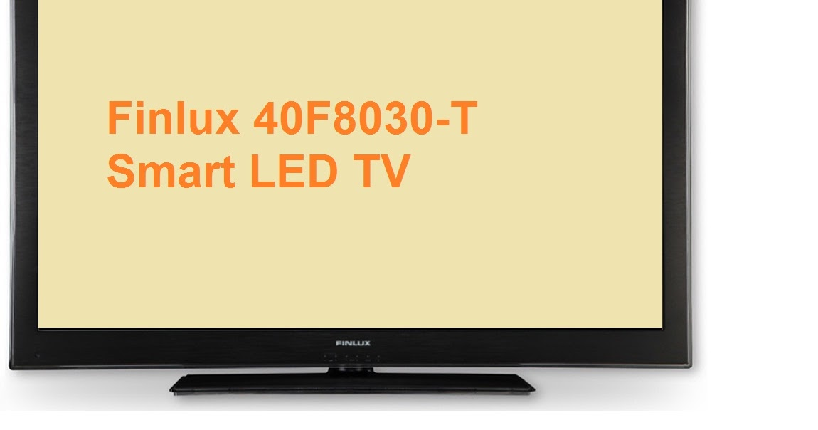 Finlux 40F8030-T Smart LED TV specs and review  Test and Review