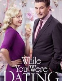 While You Were Dating | Bmovies