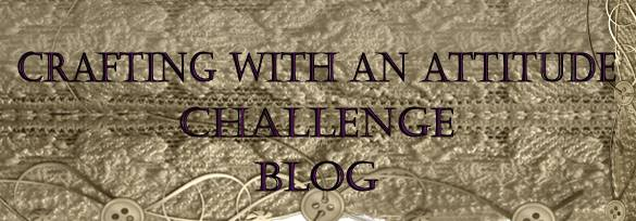 Crafting With An Attitude Challenge Blog