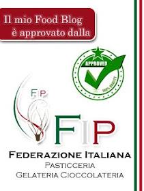 Il mio blog approvato dalla F.I.P. ( federazione italiana pasticceria)