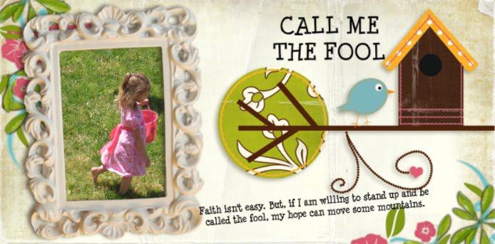 Call Me the Fool