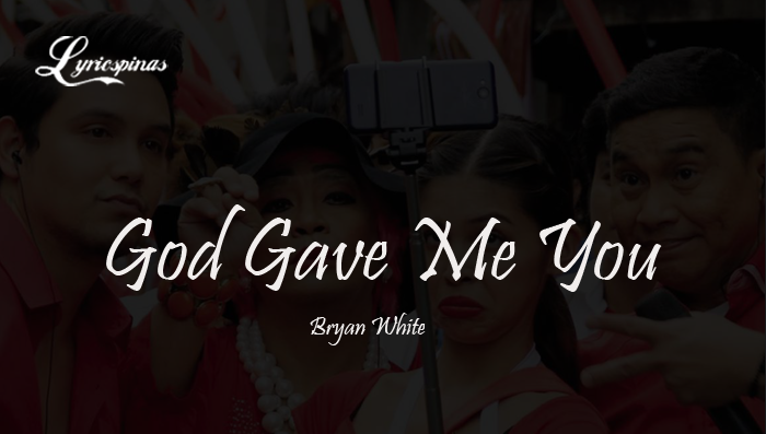 Bryan White God Gave Me You (AlDub  Eat Bulaga Theme Song)