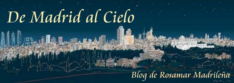 DE MADRID AL CIELO por Rosamar Madrileña