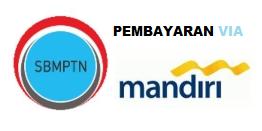 PEMBAYARAN SBMPTN MELALUI BANK MANDIRI