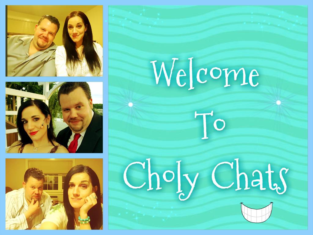 Choly Chats