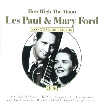 rock on les paul mary ford how high the moon essential collection. Black Bedroom Furniture Sets. Home Design Ideas
