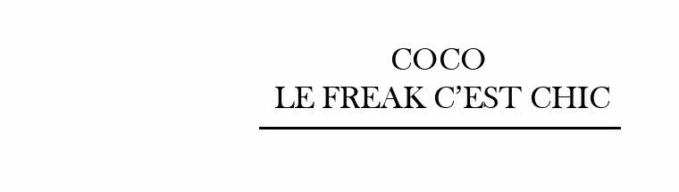 Coco, le freak, c'est chic...