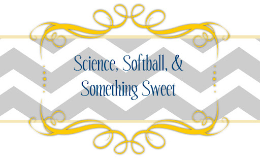 Science, Softball, and Something Sweet