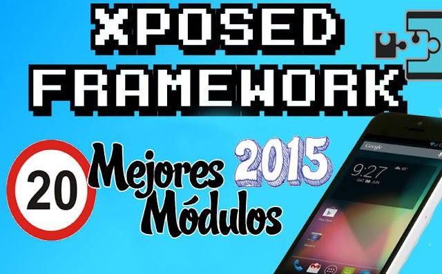 Los 20 Mejores Modulos de Xposed Framework | Fast top 2015